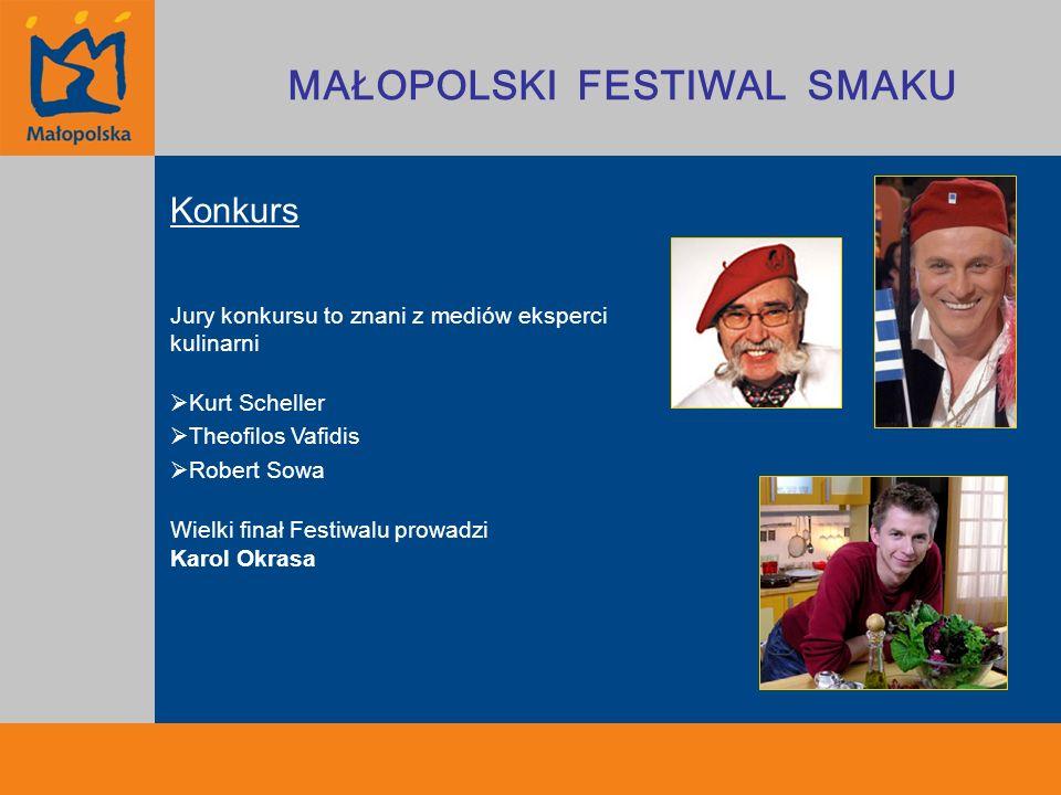 Konkurs Jury konkursu to znani z mediów eksperci kulinarni Kurt Scheller Theofilos Vafidis Robert Sowa Wielki finał Festiwalu prowadzi Karol Okrasa MA