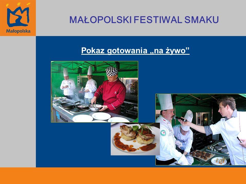 2005 (3 półfinały i finał) Kraków, Tarnów, Zakopane, finał w Krakowie 2006 - 2008 (5 półfinałów i finał) Oświęcim, Kraków, Tarnów, Nowy Sącz, Zakopane, finał Kraków 2009 - 2010 (6 półfinałów i finał) Oświęcim, Kraków, Tarnów, Nowy Sącz, Nowy Targ, Miechów, finał Kraków 2011 (7 półfinałów i finał) Oświęcim, Kraków, Tarnów, Wadowice, Nowy Sącz, Nowy Targ, Miechów, finał Kraków MAŁOPOLSKI FESTIWAL SMAKU