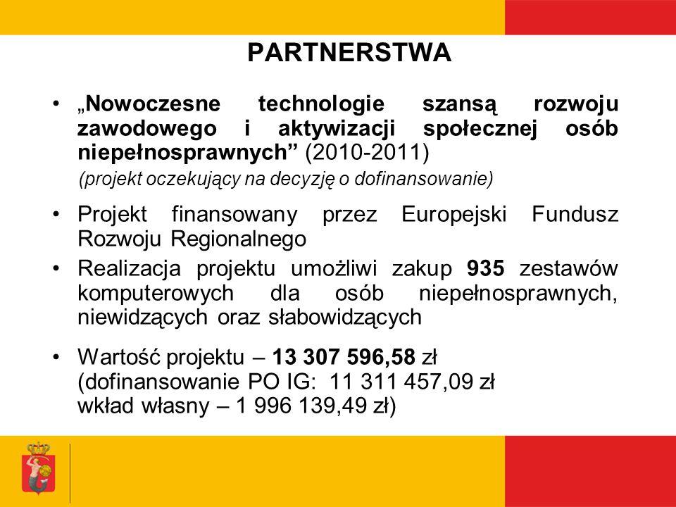 PARTNERSTWA Nowoczesne technologie szansą rozwoju zawodowego i aktywizacji społecznej osób niepełnosprawnych (2010-2011) (projekt oczekujący na decyzj