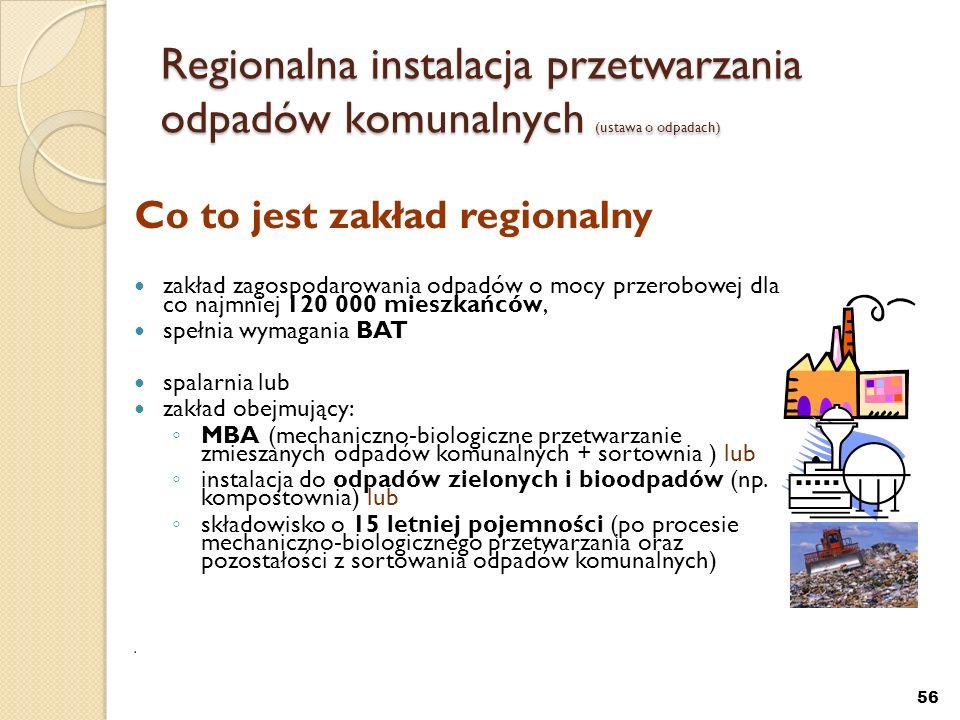 Regionalna instalacja przetwarzania odpadów komunalnych (ustawa o odpadach) Co to jest zakład regionalny zakład zagospodarowania odpadów o mocy przero