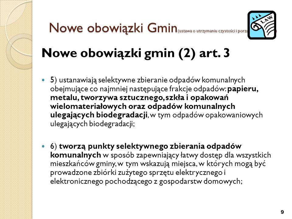 Nowe obowiązki Gmin (ustawa o utrzymaniu czystości i porządku w gminach) Nowe obowiązki gmin (3) art.