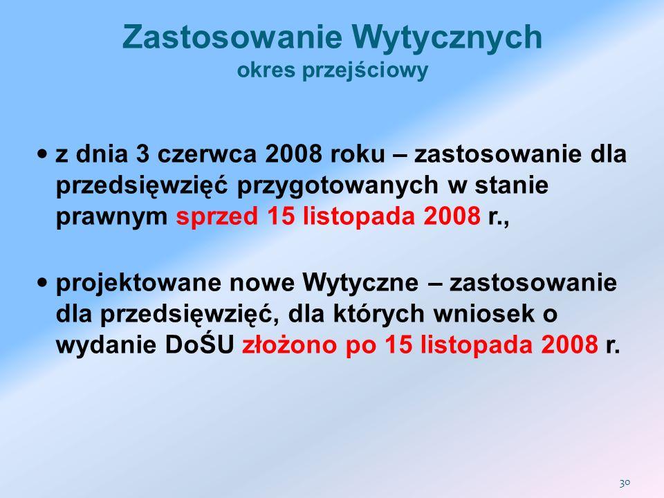 Zastosowanie Wytycznych okres przejściowy z dnia 3 czerwca 2008 roku – zastosowanie dla przedsięwzięć przygotowanych w stanie prawnym sprzed 15 listop