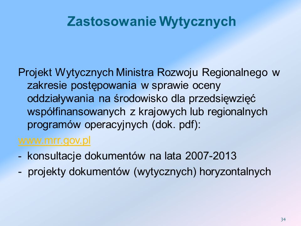 Projekt Wytycznych Ministra Rozwoju Regionalnego w zakresie postępowania w sprawie oceny oddziaływania na środowisko dla przedsięwzięć współfinansowan