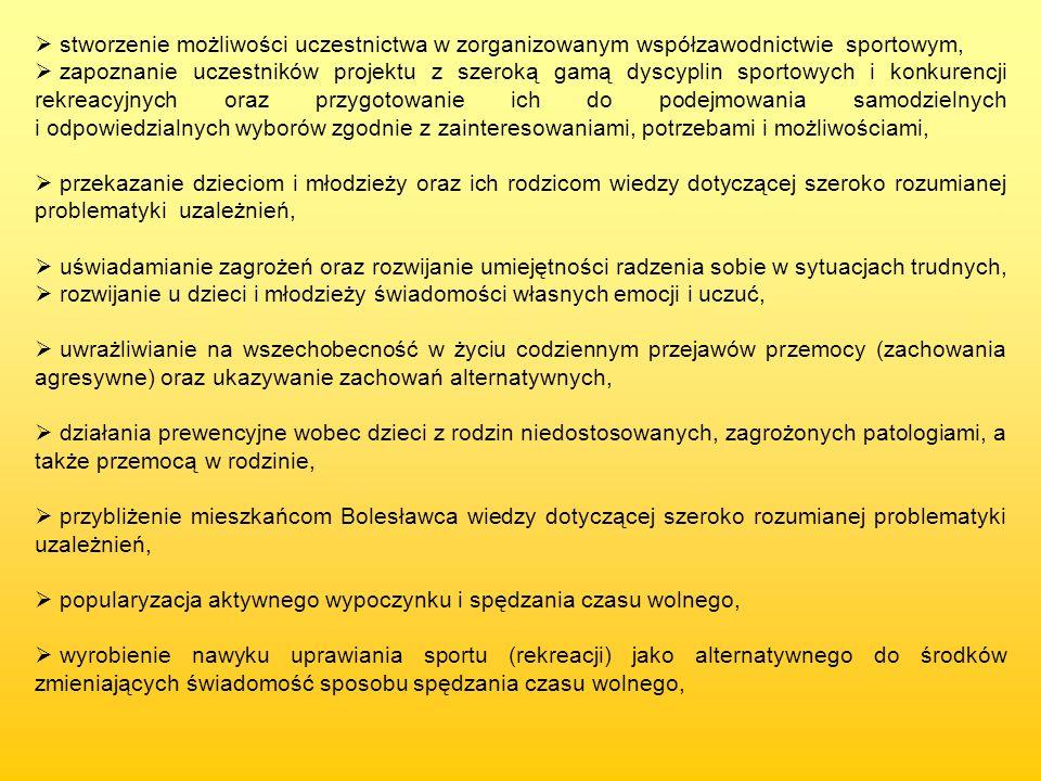 stworzenie możliwości uczestnictwa w zorganizowanym współzawodnictwie sportowym, zapoznanie uczestników projektu z szeroką gamą dyscyplin sportowych i