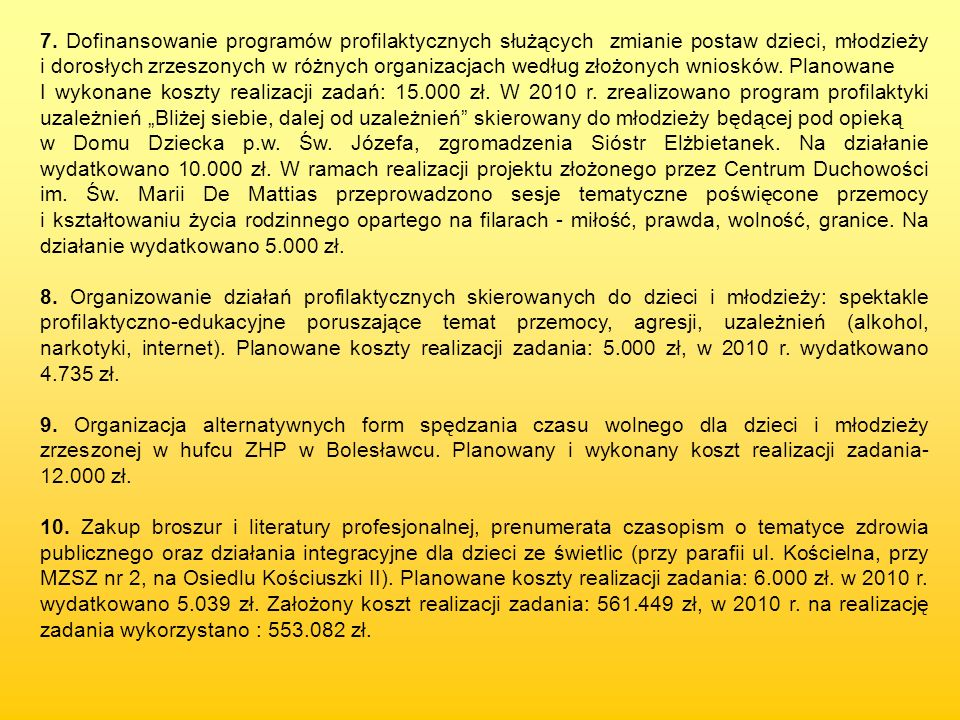 7. Dofinansowanie programów profilaktycznych służących zmianie postaw dzieci, młodzieży i dorosłych zrzeszonych w różnych organizacjach według złożony