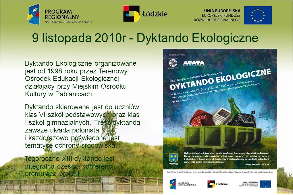 9 listopada 2010r - Dyktando Ekologiczne Dyktando Ekologiczne organizowane jest od 1998 roku przez Terenowy Ośrodek Edukacji Ekologicznej działający p
