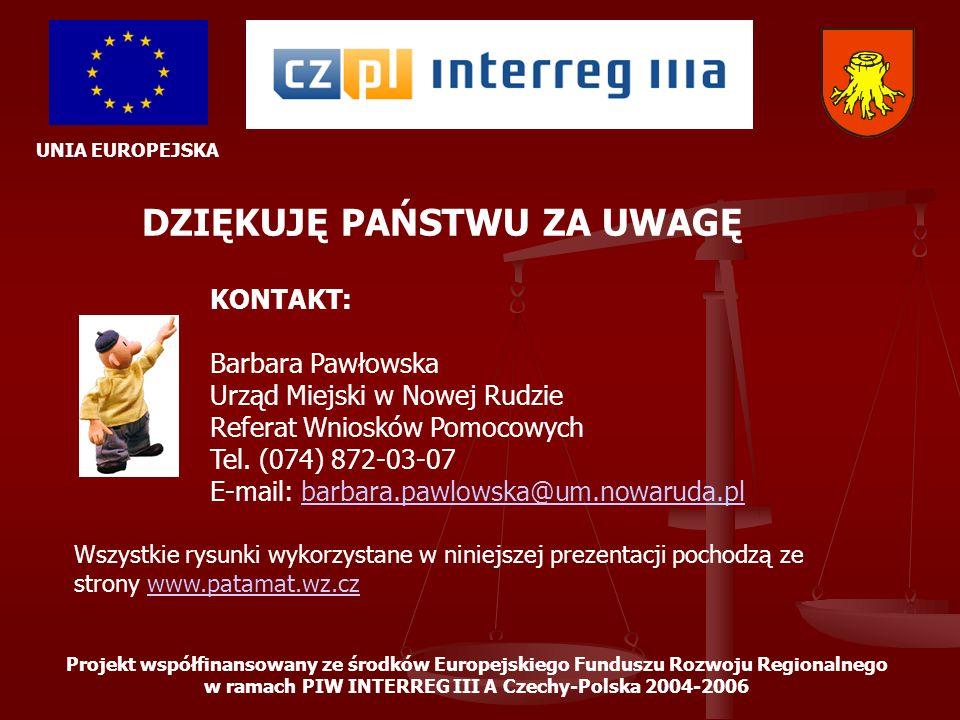 UNIA EUROPEJSKA Projekt współfinansowany ze środków Europejskiego Funduszu Rozwoju Regionalnego w ramach PIW INTERREG III A Czechy-Polska 2004-2006 DZ
