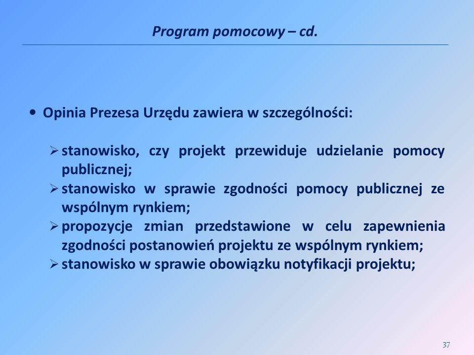 Program pomocowy – cd. Opinia Prezesa Urzędu zawiera w szczególności: stanowisko, czy projekt przewiduje udzielanie pomocy publicznej; stanowisko w sp