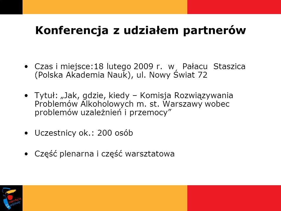 Konferencja z udziałem partnerów Czas i miejsce:18 lutego 2009 r.