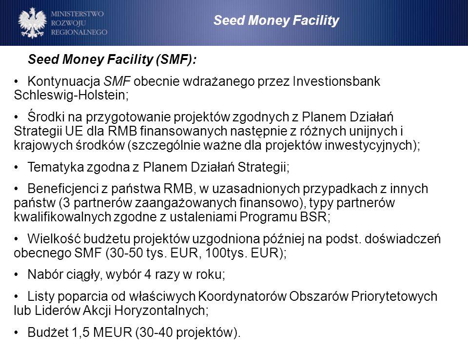 Seed Money Facility Seed Money Facility (SMF): Kontynuacja SMF obecnie wdrażanego przez Investionsbank Schleswig-Holstein; Środki na przygotowanie pro