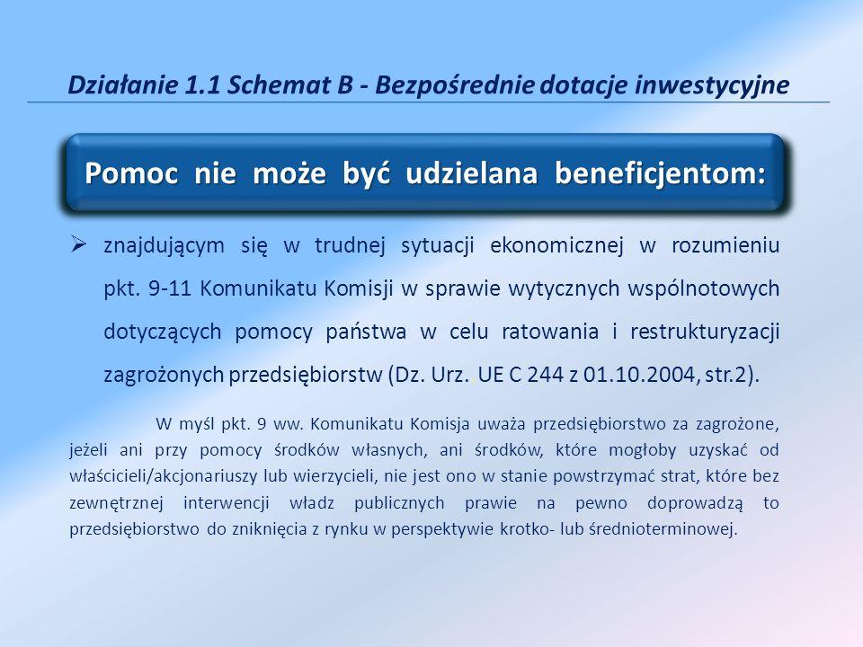 Działanie 1.1 Schemat B - Bezpośrednie dotacje inwestycyjne znajdującym się w trudnej sytuacji ekonomicznej w rozumieniu pkt. 9-11 Komunikatu Komisji