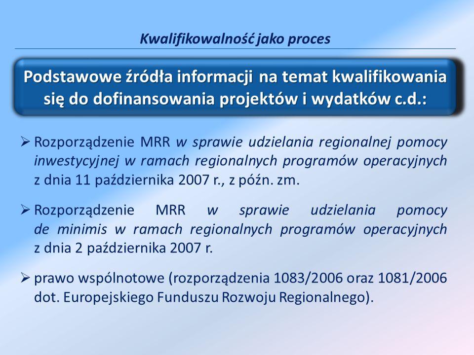 Kwalifikowalność jako proces Rozporządzenie MRR w sprawie udzielania regionalnej pomocy inwestycyjnej w ramach regionalnych programów operacyjnych z d