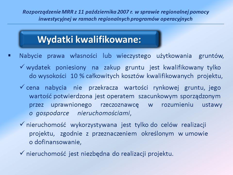 Rozporządzenie MRR z 11 października 2007 r. w sprawie regionalnej pomocy inwestycyjnej w ramach regionalnych programów operacyjnych Nabycie prawa wła