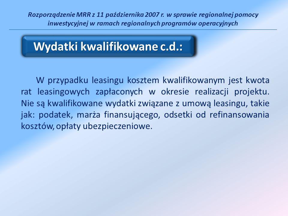 Rozporządzenie MRR z 11 października 2007 r. w sprawie regionalnej pomocy inwestycyjnej w ramach regionalnych programów operacyjnych W przypadku leasi