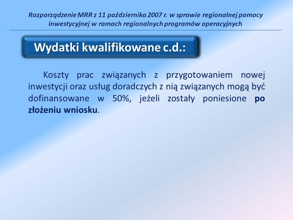 Rozporządzenie MRR z 11 października 2007 r. w sprawie regionalnej pomocy inwestycyjnej w ramach regionalnych programów operacyjnych Koszty prac związ