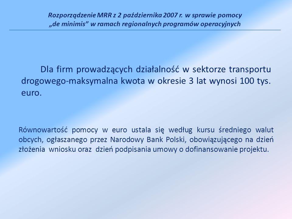 Rozporządzenie MRR z 2 października 2007 r. w sprawie pomocy de minimis w ramach regionalnych programów operacyjnych Równowartość pomocy w euro ustala