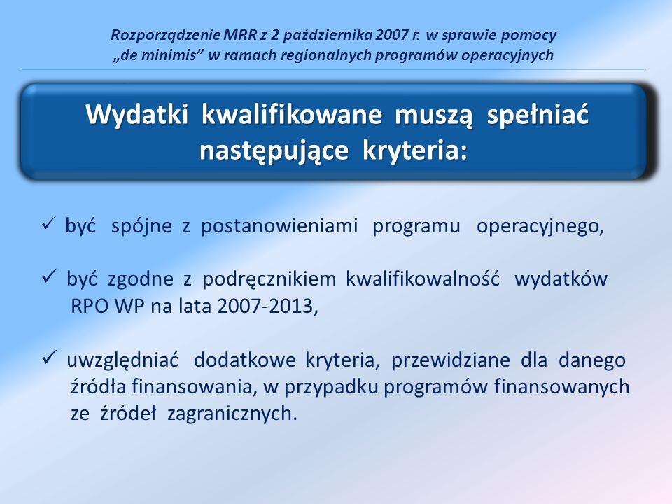 Rozporządzenie MRR z 2 października 2007 r. w sprawie pomocy de minimis w ramach regionalnych programów operacyjnych być spójne z postanowieniami prog