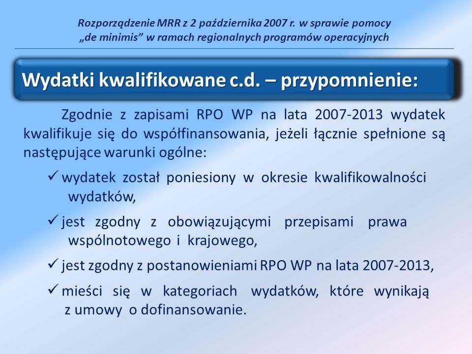 Rozporządzenie MRR z 2 października 2007 r. w sprawie pomocy de minimis w ramach regionalnych programów operacyjnych Zgodnie z zapisami RPO WP na lata