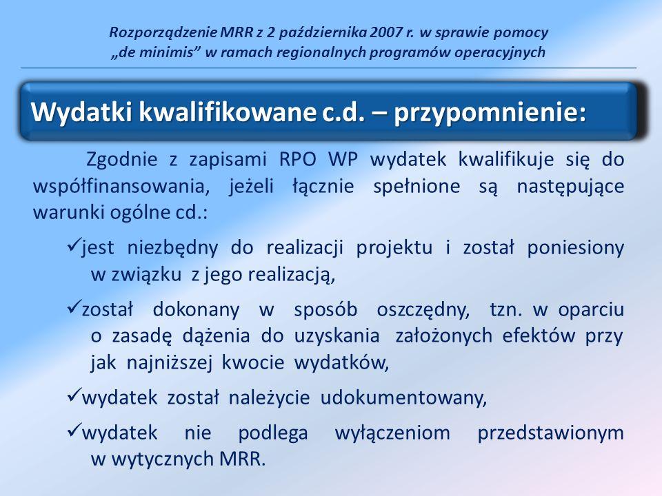 Rozporządzenie MRR z 2 października 2007 r. w sprawie pomocy de minimis w ramach regionalnych programów operacyjnych Zgodnie z zapisami RPO WP wydatek