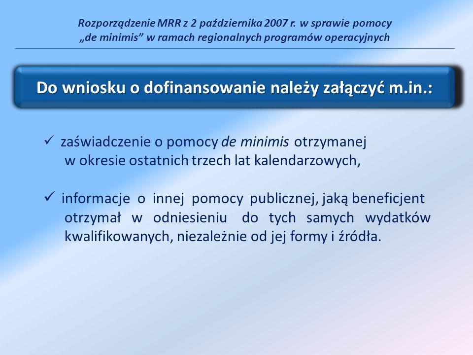 Rozporządzenie MRR z 2 października 2007 r. w sprawie pomocy de minimis w ramach regionalnych programów operacyjnych zaświadczenie o pomocy de minimis