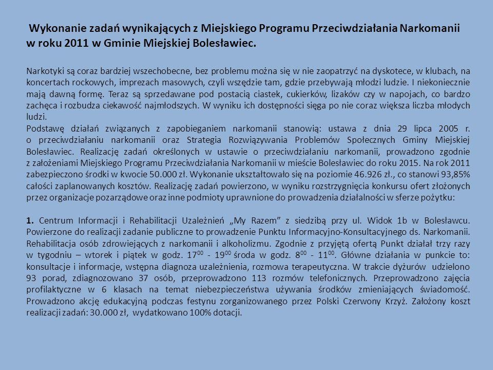 Wykonanie zadań wynikających z Miejskiego Programu Przeciwdziałania Narkomanii w roku 2011 w Gminie Miejskiej Bolesławiec. Narkotyki są coraz bardziej