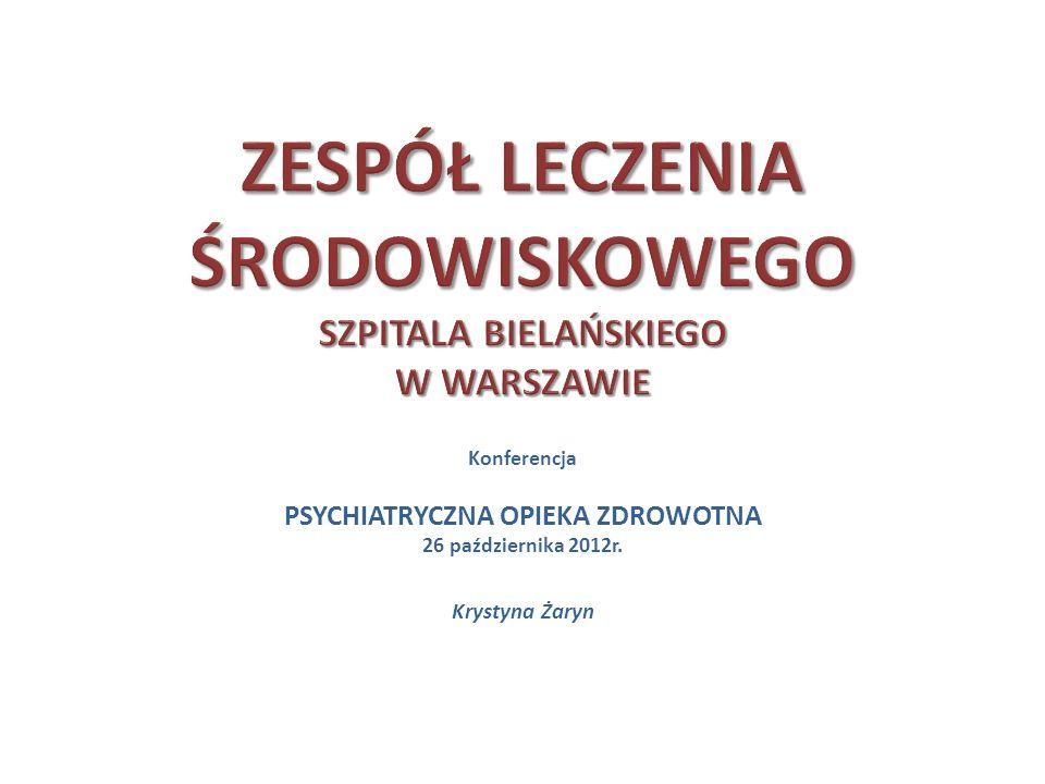 Konferencja PSYCHIATRYCZNA OPIEKA ZDROWOTNA 26 października 2012r. Krystyna Żaryn