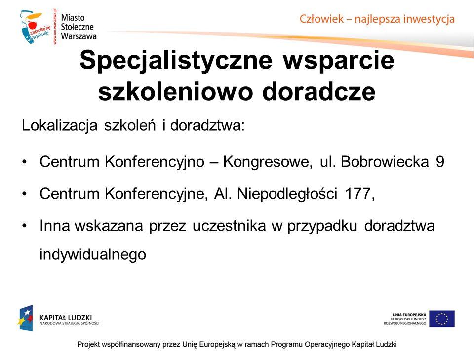 Lokalizacja szkoleń i doradztwa: Centrum Konferencyjno – Kongresowe, ul.