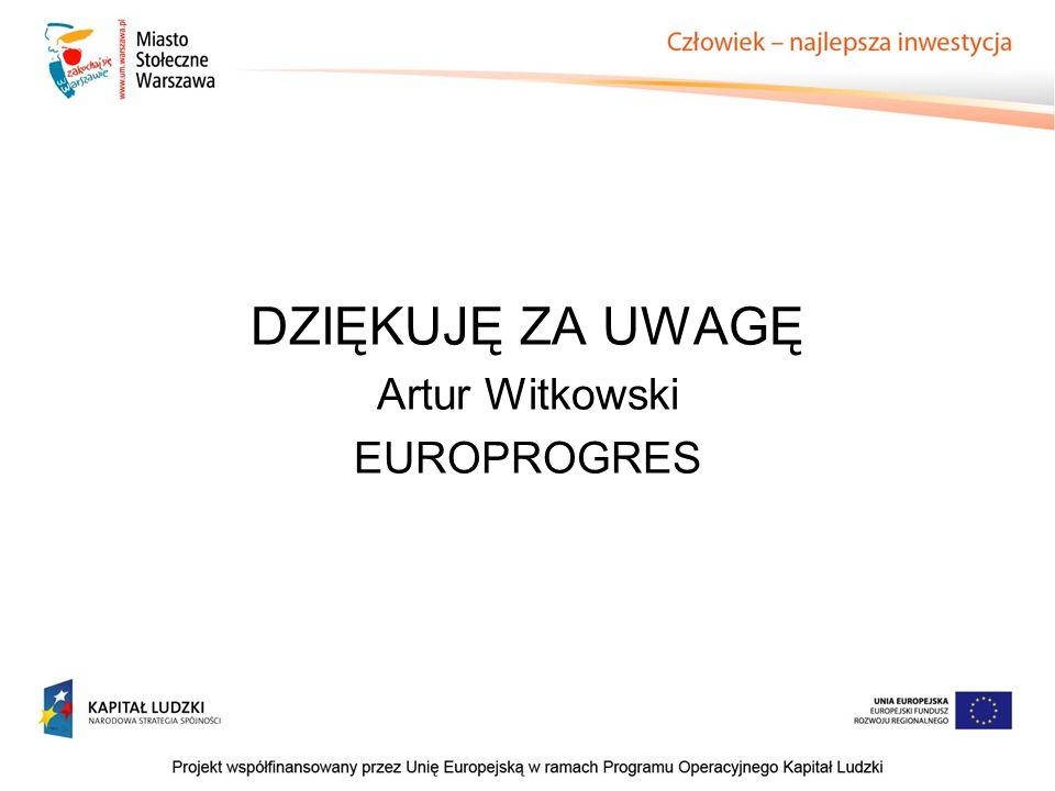 DZIĘKUJĘ ZA UWAGĘ Artur Witkowski EUROPROGRES