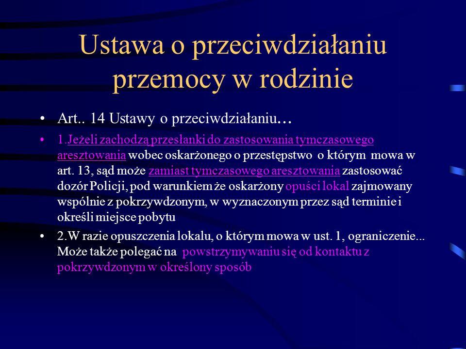 Ustawa o przeciwdziałaniu przemocy w rodzinie Art.. 14 Ustawy o przeciwdziałaniu... 1.Jeżeli zachodzą przesłanki do zastosowania tymczasowego aresztow