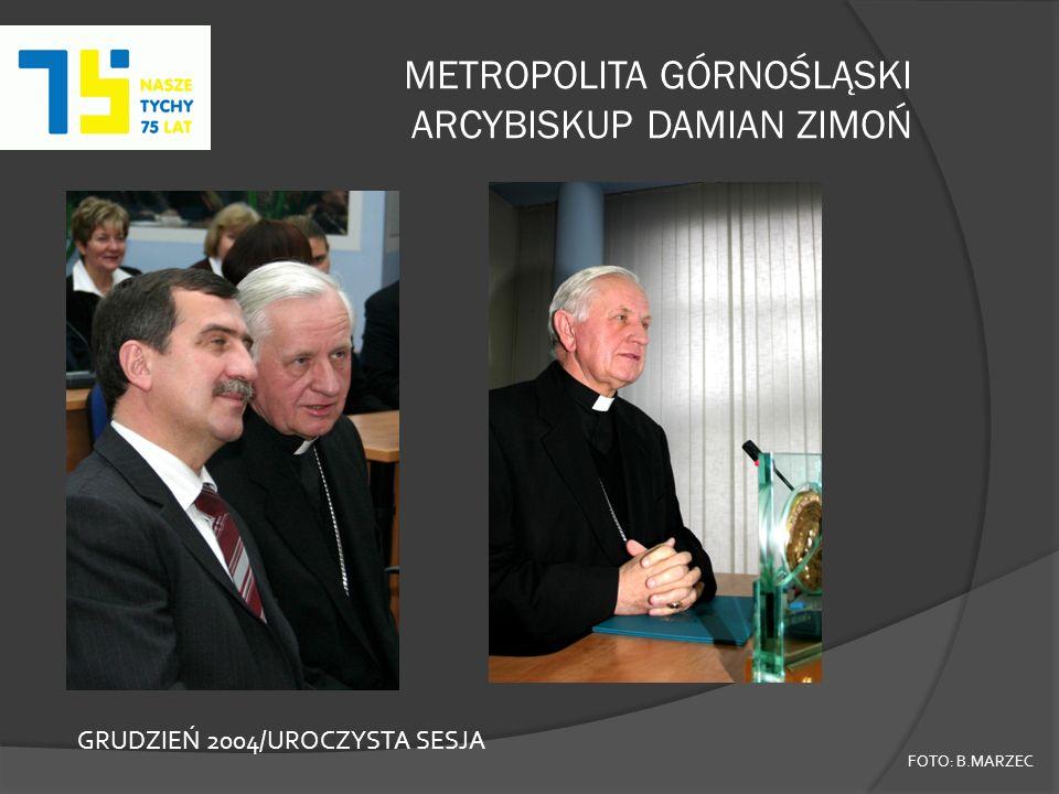 METROPOLITA GÓRNOŚLĄSKI ARCYBISKUP DAMIAN ZIMOŃ FOTO: B.MARZEC GRUDZIEŃ 2004/UROCZYSTA SESJA