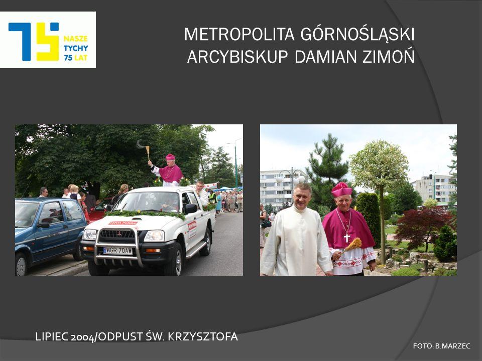 METROPOLITA GÓRNOŚLĄSKI ARCYBISKUP DAMIAN ZIMOŃ FOTO: B.MARZEC LIPIEC 2004/ODPUST ŚW. KRZYSZTOFA