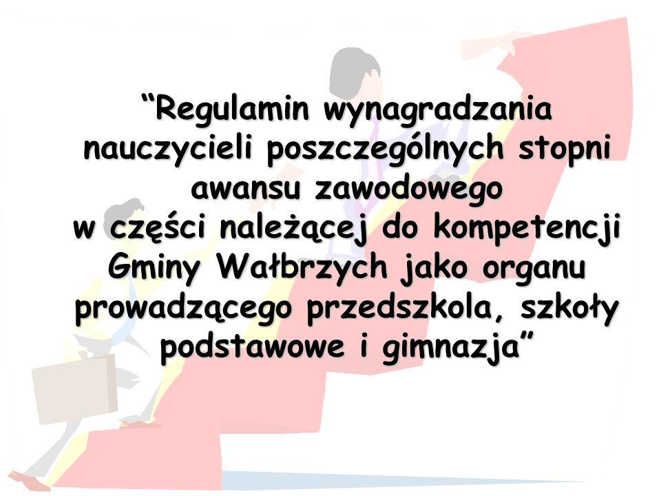Regulamin wynagradzania nauczycieli poszczególnych stopni awansu zawodowego w części należącej do kompetencji Gminy Wałbrzych jako organu prowadzącego