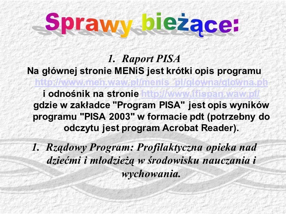 1.Raport PISA Na głównej stronie MENiS jest krótki opis programu http://www.men.waw.pl/menis_pl/glowna/glowna.ph i odnośnik na stronie http://www.ifis