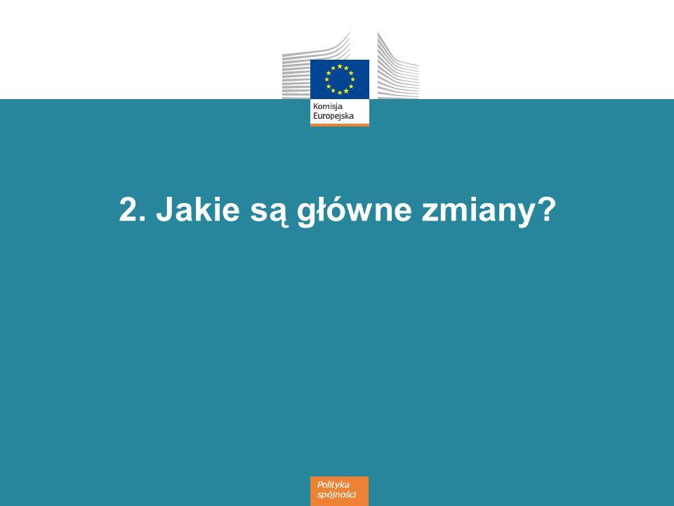 Polityka spójności 2. Jakie są główne zmiany?