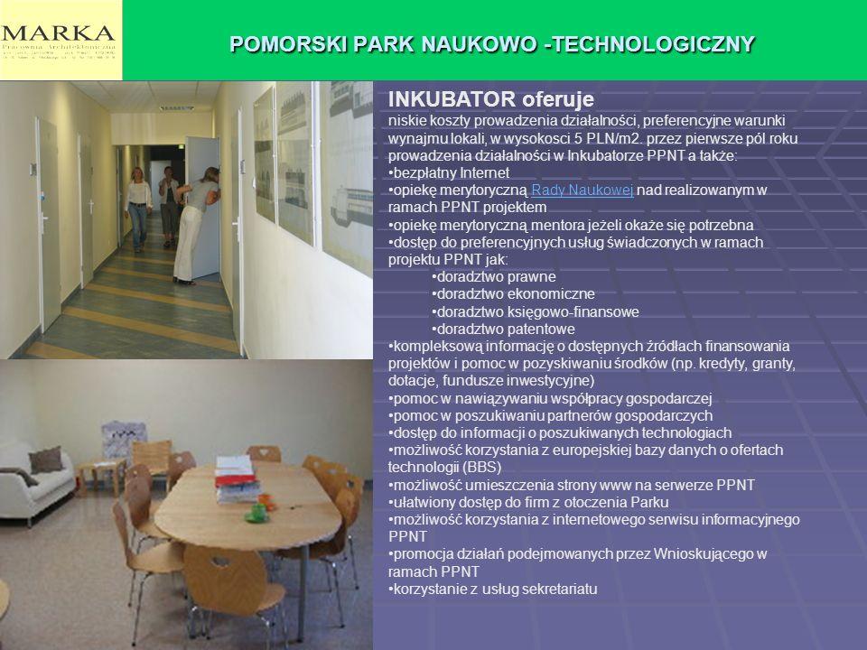 POMORSKI PARK NAUKOWO -TECHNOLOGICZNY INKUBATOR oferuje niskie koszty prowadzenia działalności, preferencyjne warunki wynajmu lokali, w wysokosci 5 PLN/m2.