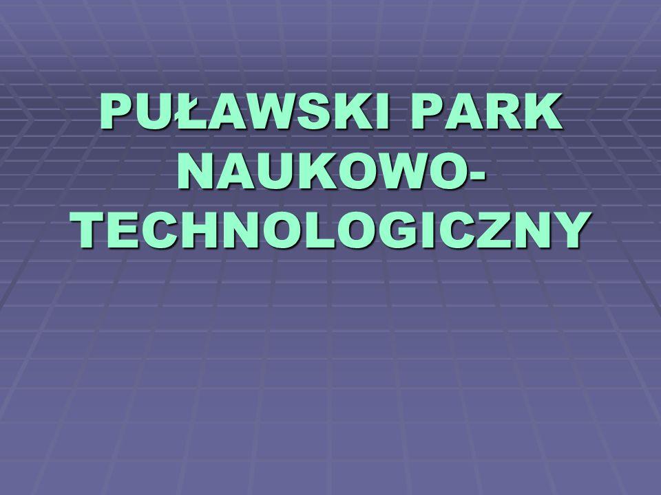 PUŁAWSKI PARK NAUKOWO- TECHNOLOGICZNY