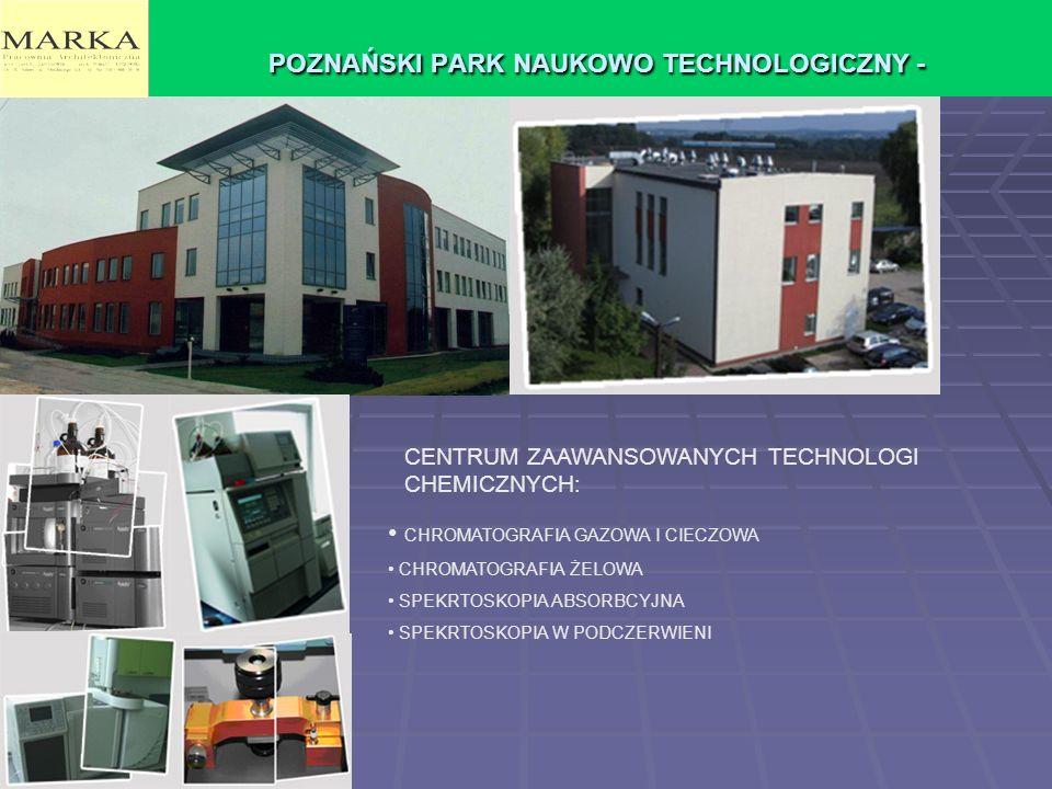 POZNAŃSKI PARK NAUKOWO TECHNOLOGICZNY - CENTRUM ZAAWANSOWANYCH TECHNOLOGI CHEMICZNYCH: CHROMATOGRAFIA GAZOWA I CIECZOWA CHROMATOGRAFIA ŻELOWA SPEKRTOS