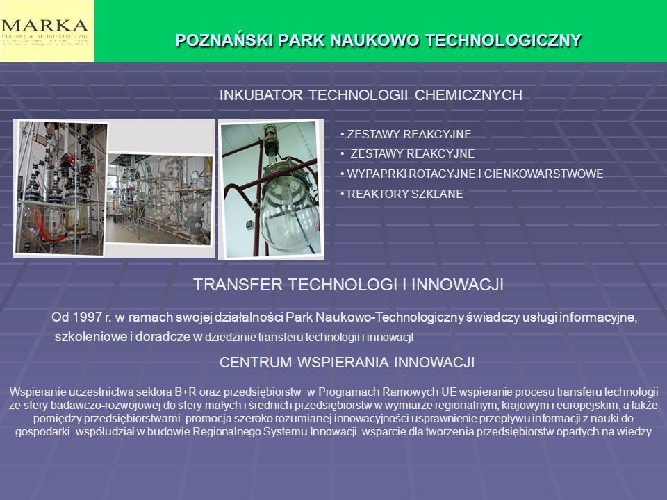 POZNAŃSKI PARK NAUKOWO TECHNOLOGICZNY INKUBATOR TECHNOLOGII CHEMICZNYCH ZESTAWY REAKCYJNE WYPAPRKI ROTACYJNE I CIENKOWARSTWOWE REAKTORY SZKLANE Od 1997 r.