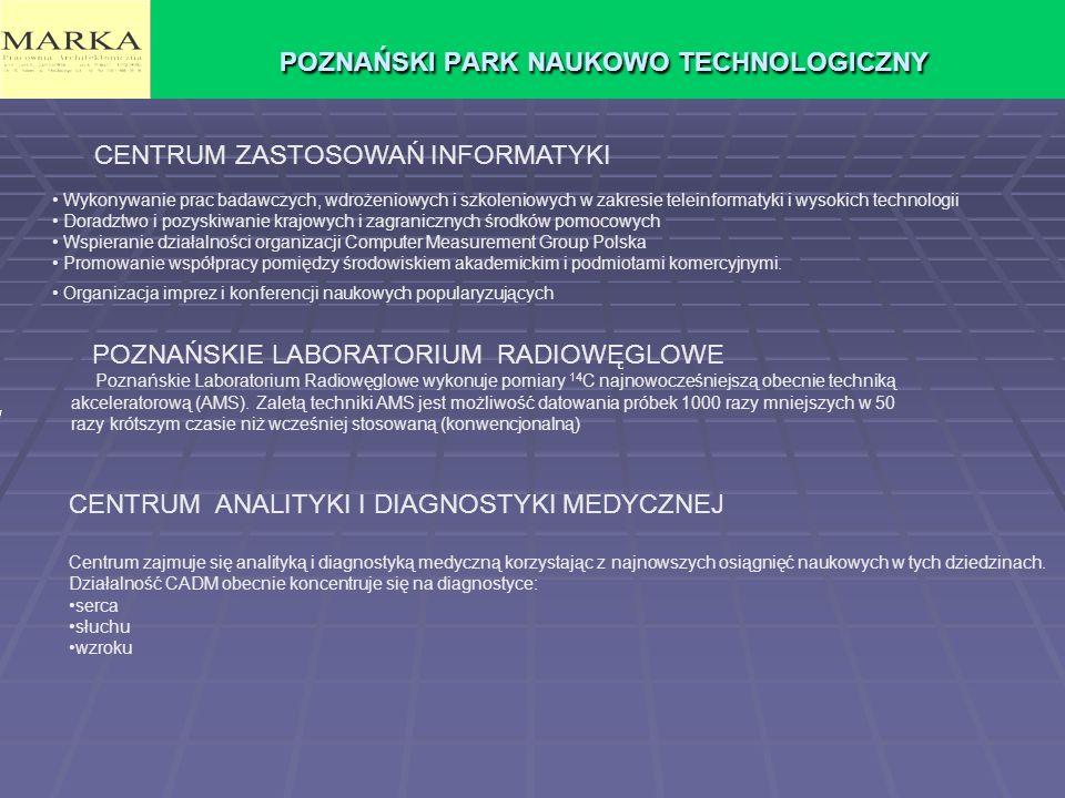 POZNAŃSKI PARK NAUKOWO TECHNOLOGICZNY CENTRUM ZASTOSOWAŃ INFORMATYKICENTRUM ZASTOSOWAŃ INFORMATYKI CENTRUM ZASTOSOWAŃ INFORMATYKICENTRUM ZASTOSOWAŃ IN