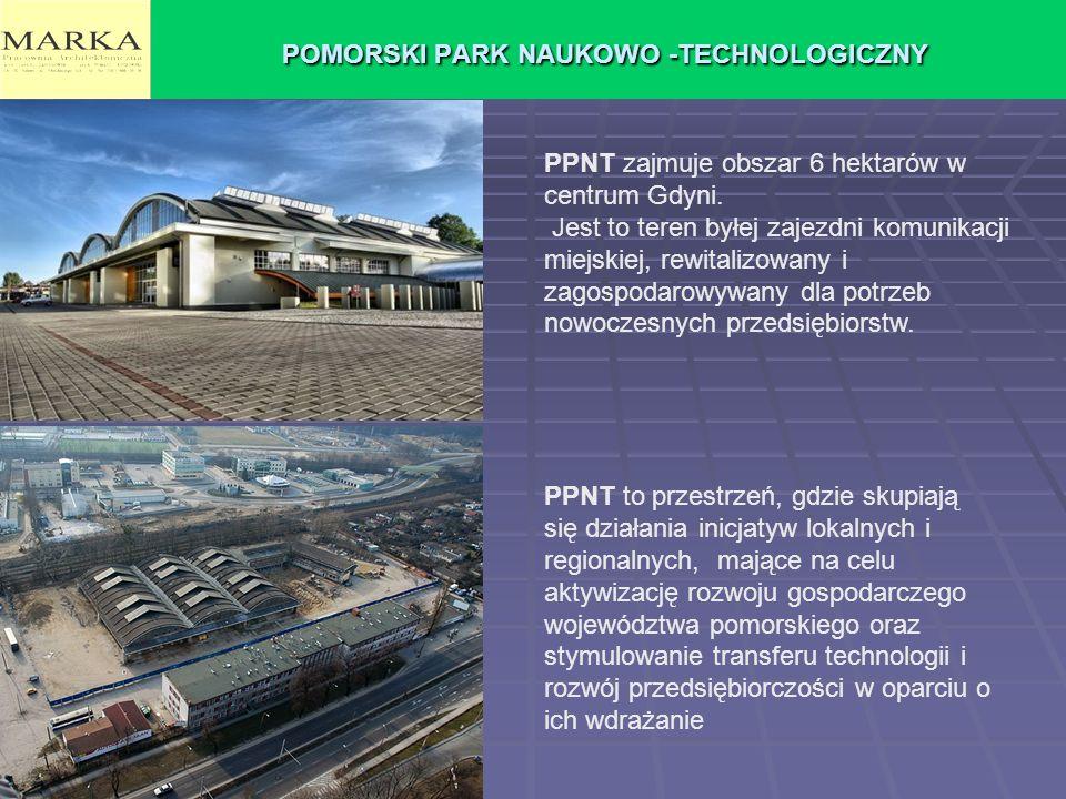 POMORSKI PARK NAUKOWO -TECHNOLOGICZNY PPNT zajmuje obszar 6 hektarów w centrum Gdyni. Jest to teren byłej zajezdni komunikacji miejskiej, rewitalizowa