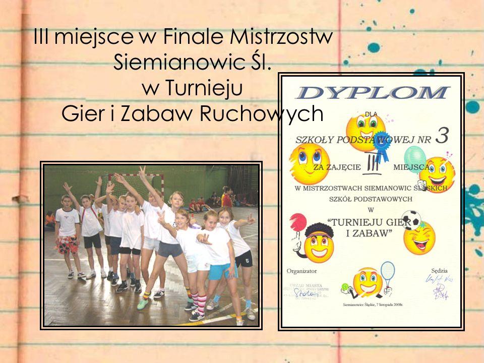 III miejsce w Finale Mistrzostw Siemianowic Śl. w Turnieju Gier i Zabaw Ruchowych