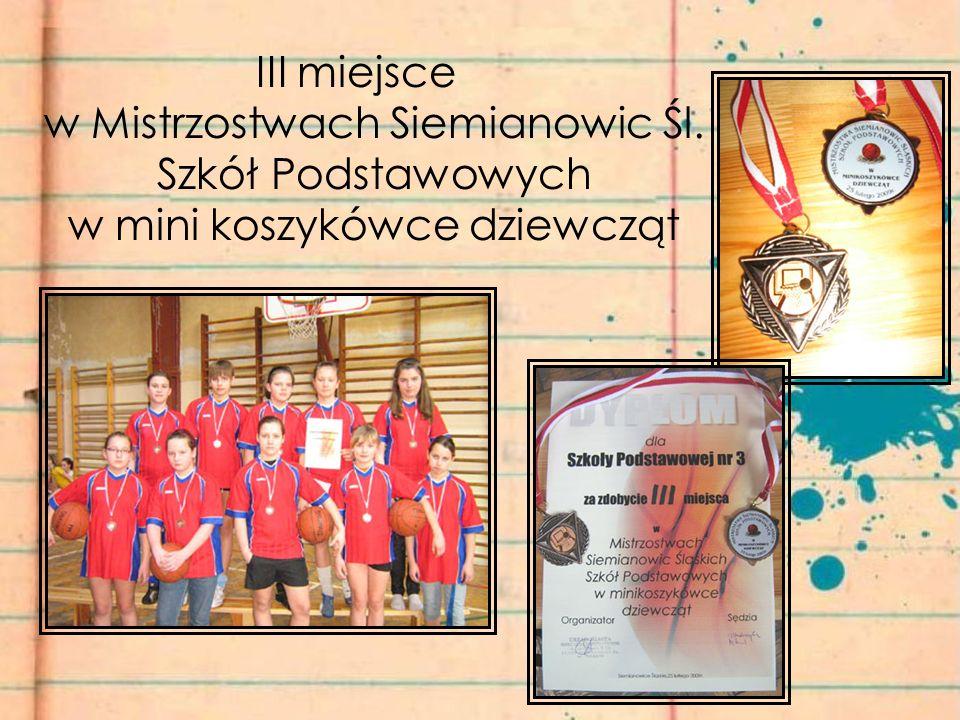 III miejsce w Mistrzostwach Siemianowic Śl. Szkół Podstawowych w mini koszykówce dziewcząt