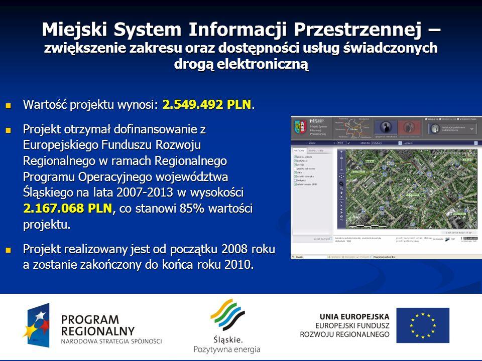 Miejski System Informacji Przestrzennej – zwiększenie zakresu oraz dostępności usług świadczonych drogą elektroniczną Wartość projektu wynosi: 2.549.4