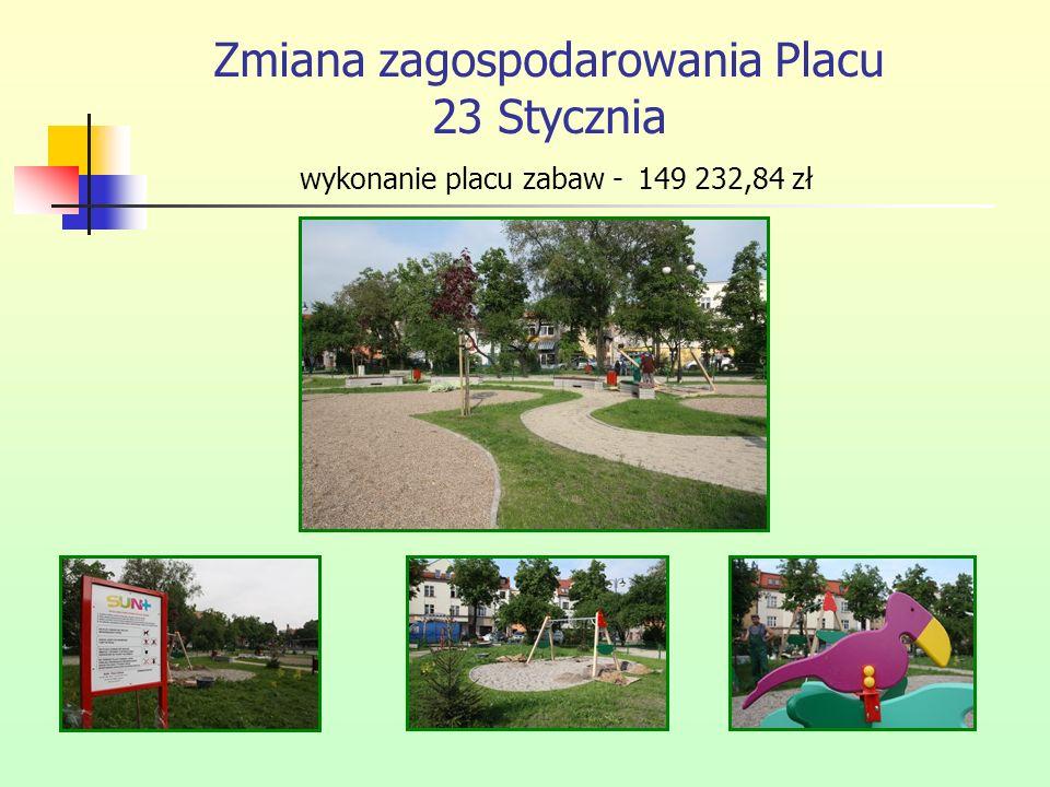 Zmiana zagospodarowania Placu 23 Stycznia wykonanie placu zabaw - 149 232,84 zł