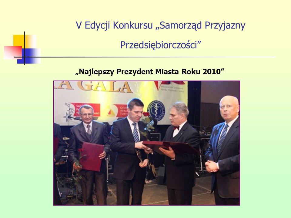 V Edycji Konkursu Samorząd Przyjazny Przedsiębiorczości Najlepszy Prezydent Miasta Roku 2010