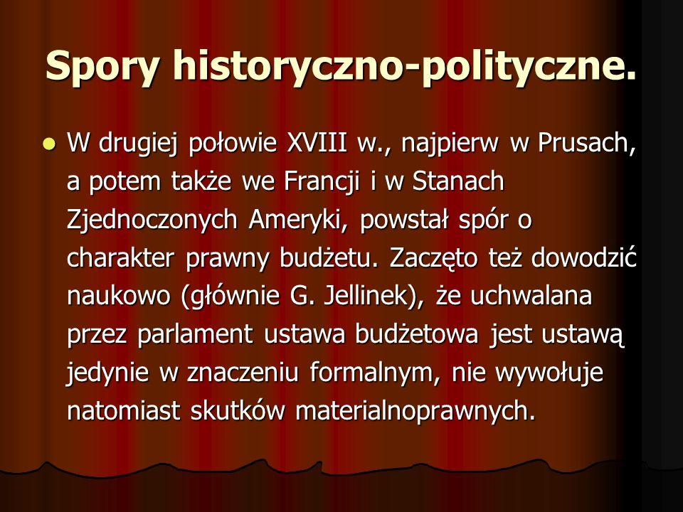 Spory historyczno-polityczne. W drugiej połowie XVIII w., najpierw w Prusach, a potem także we Francji i w Stanach Zjednoczonych Ameryki, powstał spór