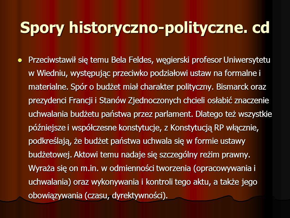 Spory historyczno-polityczne. cd Przeciwstawił się temu Bela Feldes, węgierski profesor Uniwersytetu w Wiedniu, występując przeciwko podziałowi ustaw