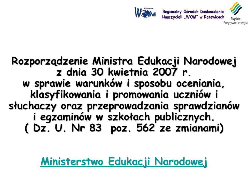Rozporządzenie Ministra Edukacji Narodowej z dnia 30 kwietnia 2007 r. w sprawie warunków i sposobu oceniania, klasyfikowania i promowania uczniów i sł