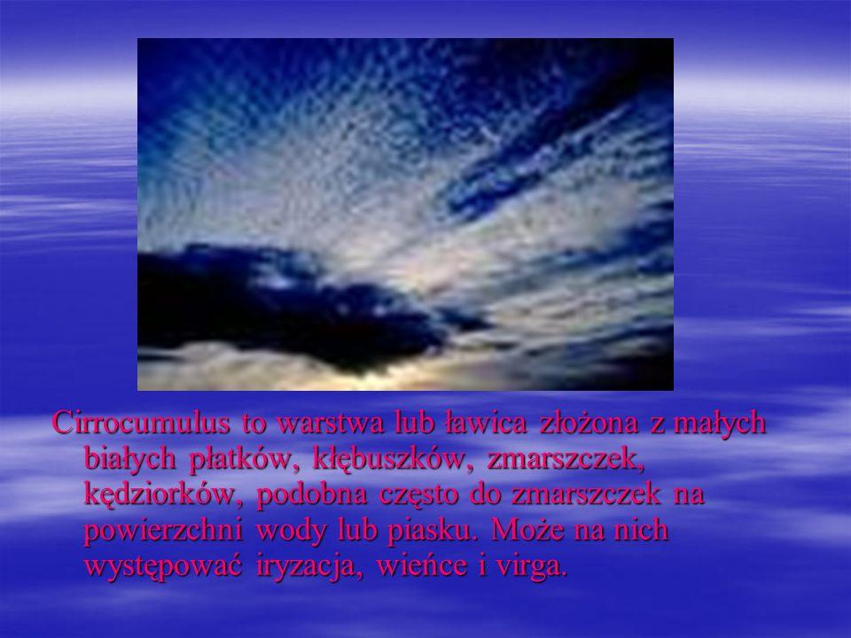 Cirrocumulus to warstwa lub ławica złożona z małych białych płatków, kłębuszków, zmarszczek, kędziorków, podobna często do zmarszczek na powierzchni w