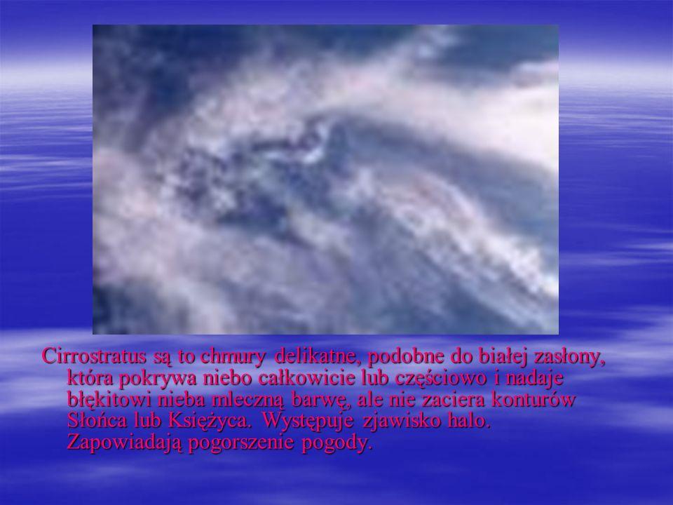 Cirrostratus są to chmury delikatne, podobne do białej zasłony, która pokrywa niebo całkowicie lub częściowo i nadaje błękitowi nieba mleczną barwę, a